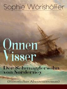 Onnen Visser: Der Schmugglersohn von Norderney (Historischer Abenteuerroman): Klassiker der Jugendliteratur