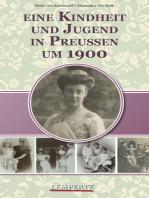 Eine Kindheit und Jugend in Preußen um 1900