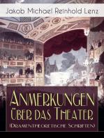 Anmerkungen über das Theater (Dramentheoretische Schriften)