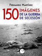150 imágenes de la guerra de Secesión