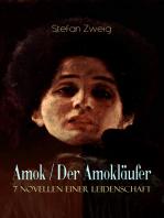 Amok / Der Amokläufer. 7 Novellen einer Leidenschaft