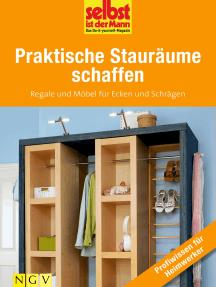 Praktische Stauräume schaffen - Profiwissen für Heimwerker: Regale und Möbel für Ecken und Schrägen