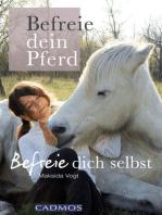 Befreie dein Pferd