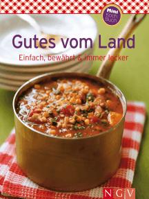 Gutes vom Land: Unsere 100 besten Rezepte in einem Kochbuch