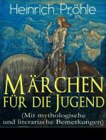 Märchen für die Jugend (Mit mythologische und literarische Bemerkungen)