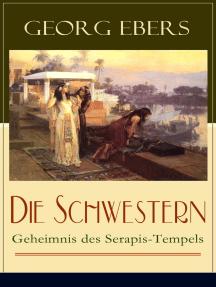 Die Schwestern - Geheimnis des Serapis-Tempels: Historischer Roman aus dem alten Ägypten