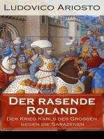 Der rasende Roland - Der Krieg Karls des Großen gegen die Sarazenen: Eine Rittergeschichte aus Mittelalter - L'Orlando furioso