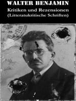 Kritiken und Rezensionen (Litteratukritische Schriften)