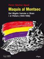 Maquis al Montsec: Del Migdia francès a l'Aran i el Pallars (1944-1956)