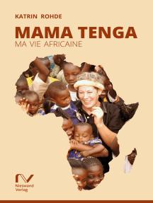 Mama Tenga: Ma vie africaine