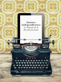 Autores independientes: La llegada de la Revolución Indie