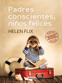 Padres conscientes, niños felices: Manual de primeros auxilios