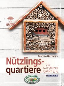 Nützlingsquartiere: für naturnahe Gärten