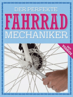 Der perfekte Fahrrad Mechaniker: Wartung, Reparatur, Pflege - mit Videos