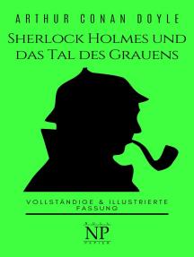 Sherlock Holmes und das Tal des Grauens: Vollständige & Illustrierte Fassung