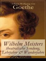 Wilhelm Meisters theatralische Sendung, Lehrjahre & Wanderjahre