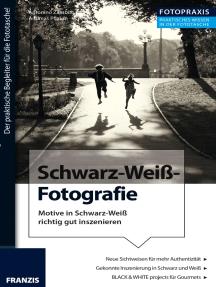 Foto Praxis Schwarz-Weiß-Fotografie: Der praktische Begleiter für die Fototasche!