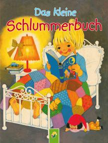 Das kleine Schlummerbuch: Die schönsten Gutenachtgeschichten