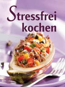Stressfrei kochen: Geschickt vorkochen, doppelt genießen