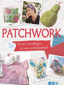 Patchwork: Von den Grundlagen bis zum Lieblingsmodell (mit Schnittmustern zum Download)