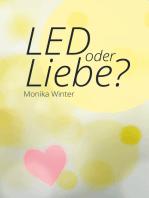 LED oder Liebe