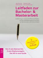 Leitfaden zur Bachelor- und Masterarbeit: Einführung in wissenschaftliches Arbeiten und berufsfeldbezogenes Forschen an Hochschulen und Universitäten