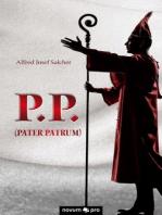 P.P. (Pater Patrum)