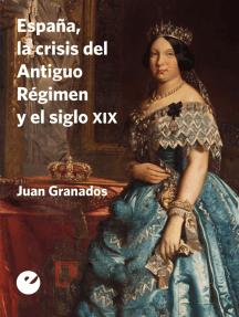 España, la crisis del Antiguo Régimen y el siglo XIX