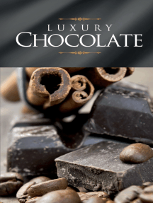 Luxury Chocolate: The best sweet recipes for pralines, cookies, cakes and chocolate tarts