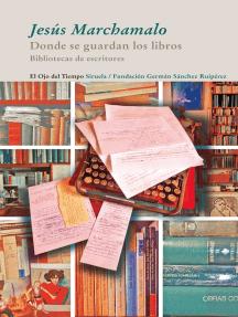 Donde se guardan los libros: Bibliotecas de escritores