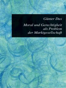 Moral und Gerechtigkeit als Problem der Marktgesellschaft