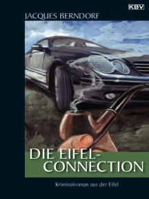 Die Eifel-Connection: Ein Siggi-Baumeister-Krimi