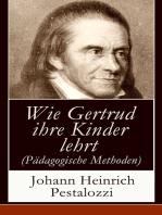 Wie Gertrud ihre Kinder lehrt (Pädagogische Methoden)