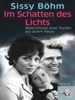 Im Schatten des Lichts: Bekenntnisse einer Tochter aus gutem Hause