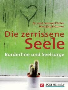 Die zerrissene Seele: Borderline und Seelsorge