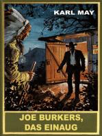 Joe Burkers, Das Einaug