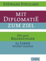 Mit Diplomatie zum Ziel