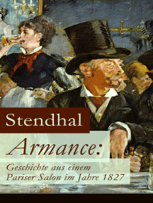 Armance: Geschichte aus einem Pariser Salon im Jahre 1827: Ein Roman und ein Frühwerk des Autors von Rot und Schwarz, Die Kartause von Parma und Über die Liebe