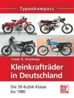 Kleinkrafträder in Deutschland: Die 50-Kubik-Klasse bis 1980