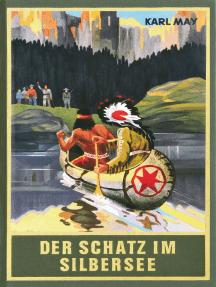 Der Schatz im Silbersee: Erzählung aus dem Wilden Westen, Band 36 der Gesammelten Werke