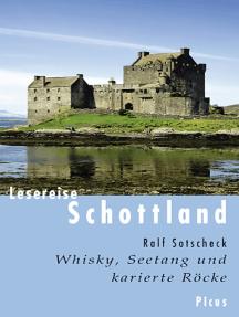 Lesereise Schottland: Whisky, Seetang und karierte Röcke