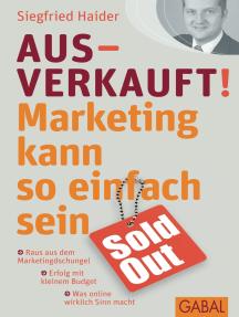 Ausverkauft!: Marketing kann so einfach sein