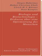 Biologie und Biotechnologie – Diskurse über eine Optimierung des Menschen