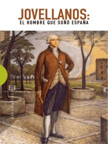 Jovellanos: El hombre que soñó España