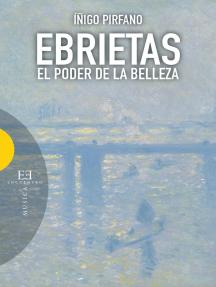 Ebrietas: El poder de la belleza
