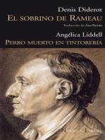 Sobrino de Rameau, El / Perro muerto en tintorería