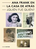 Ana Frank en la Casa de Atrás - Quién fue Quién?