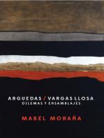 Arguedas / Vargas Llosa: Dilemas y ensamblajes.