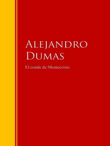 El conde de Montecristo: Biblioteca de Grandes Escritores