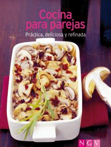 Cocina para parejas: Nuestras 100 mejores recetas en un solo libro